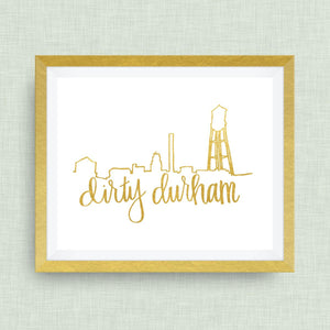 Dirty Durham Skyline Art Print -Bull city, Bull Durham, NC, hand drawn, hand lettered, Option of Real Gold Foil