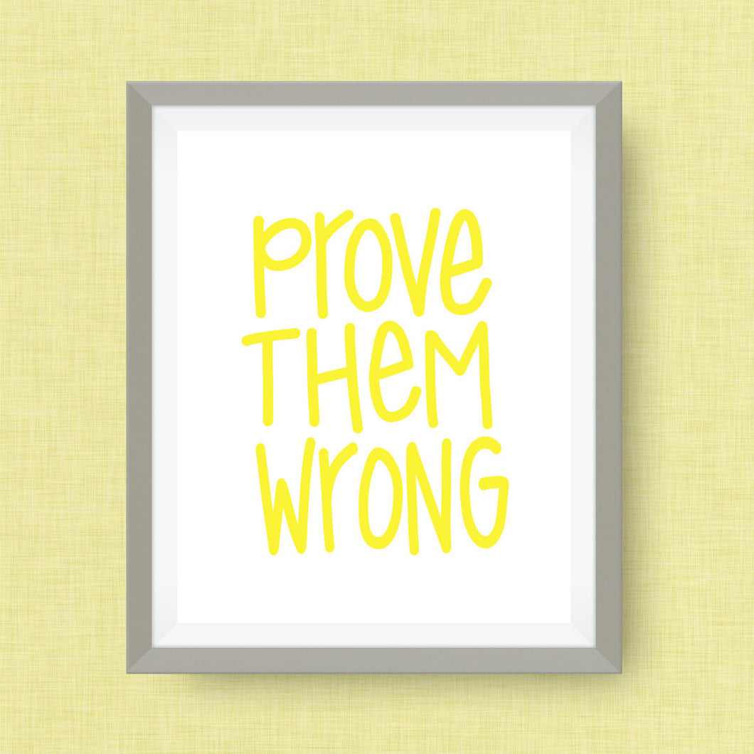 Prove Them Wrong - Print, Handlettered, Empowerment Wall Art