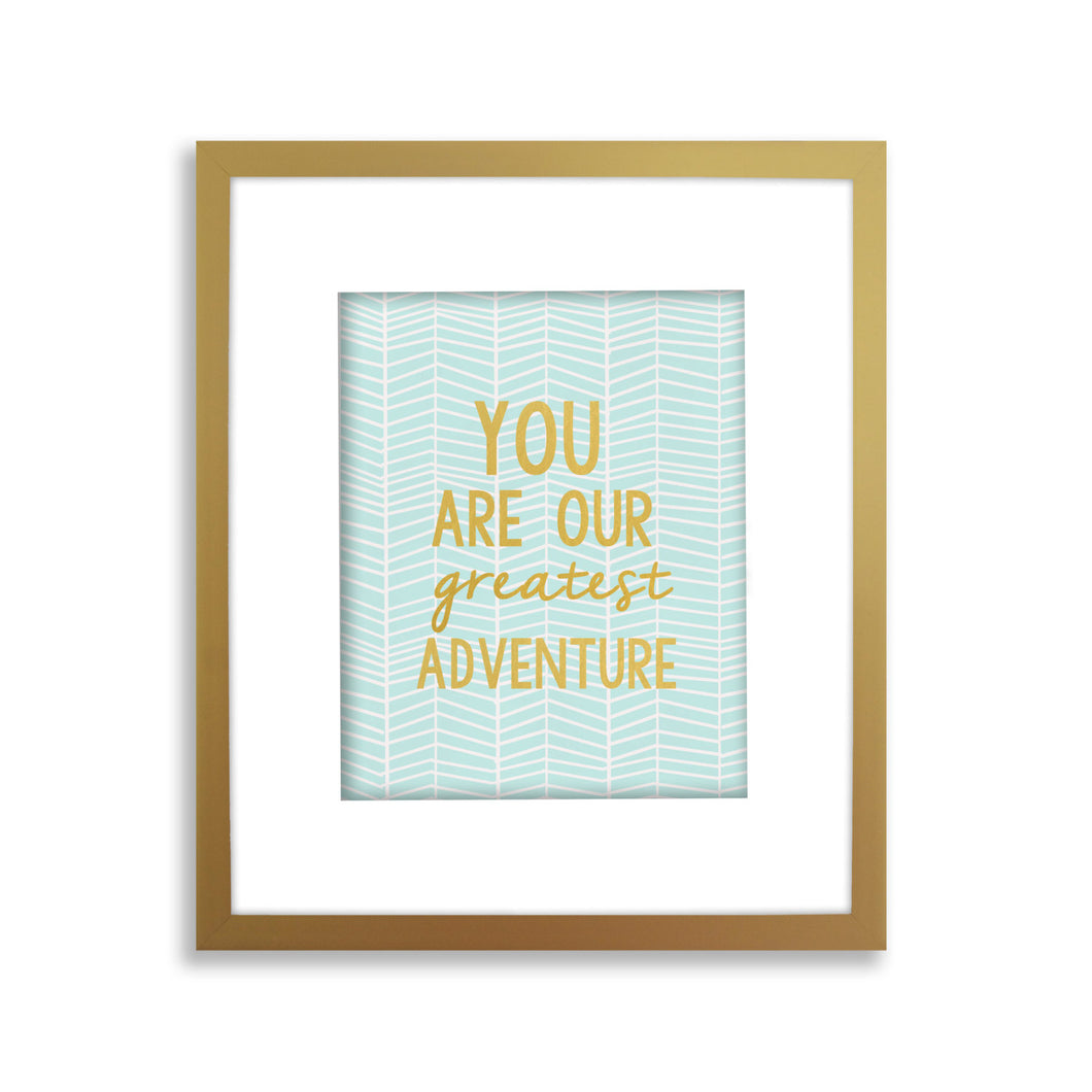 Greatest Adventure Art Print, Herringbone, option of Gold Foil Print