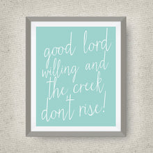 Good Lord Willing and the Creek Don't Rise print, option of Gold Foil Print
