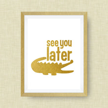 See You Later Alligator Gold Foil Print -  Real Gold Foil