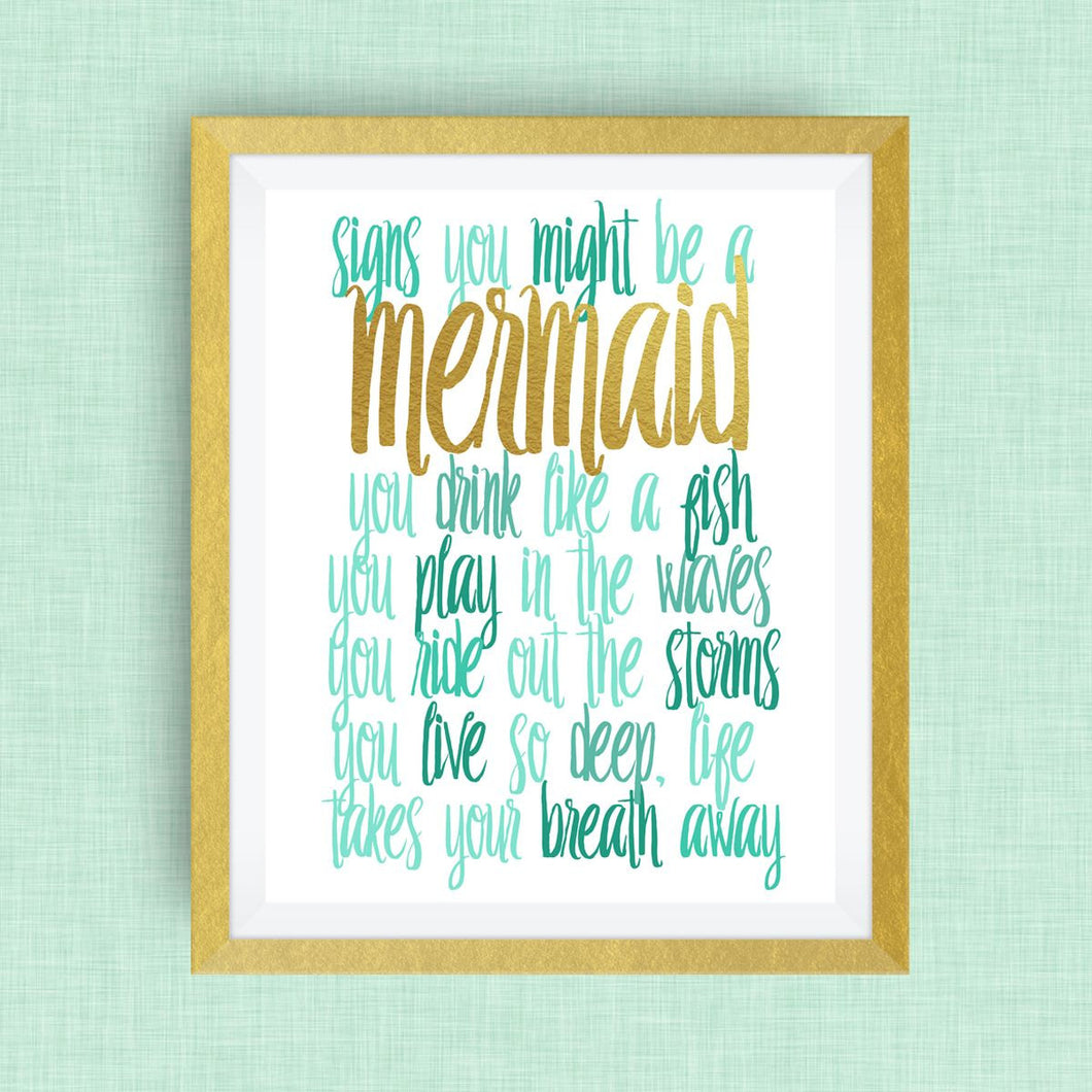 Signs You Might be a Mermaid print, option of Gold Foil Print