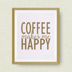 coffee makes me happy art print