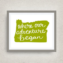 Oregon Art Print - Where Our Adventure Began (TM), Hand Lettered, option of Gold Foil, Wedding Art