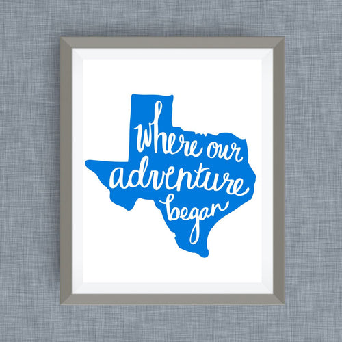texas art print - where our adventure began (TM)
