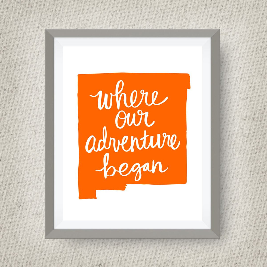 New Mexico Art Print - Where Our Adventure Began (TM), Hand Lettered, option of Gold Foil, Wedding Art, New Mexico Wedding Gift