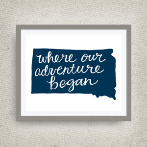 South Dakota Art Print - Where Our Adventure Began (TM), Hand Lettered, option of Gold Foil, Wedding Art, South Dakota Wedding Gift