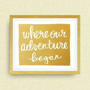 Wyoming Art Print - Where Our Adventure Began (TM), Hand Lettered, option of Gold Foil, Wedding Art, Wyoming Wedding Gift