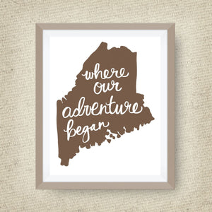 Maine Art Print - Where Our Adventure Began (TM), Hand Lettered, option of Gold Foil, Wedding Art, Maine Wedding Gift