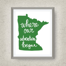 Minnesota Art Print - Where Our Adventure Began (TM), Hand Lettered, option of Gold Foil, Minnesota Wedding Gift