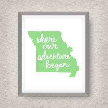 Missouri Art Print - Where Our Adventure Began (TM), Hand Lettered, option of Gold Foil, Wedding Art, Missouri Wedding Gift