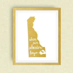 Delaware Art Print - Where Our Adventure Began (TM), Hand Lettered, option of Gold Foil, Delaware Wedding Art