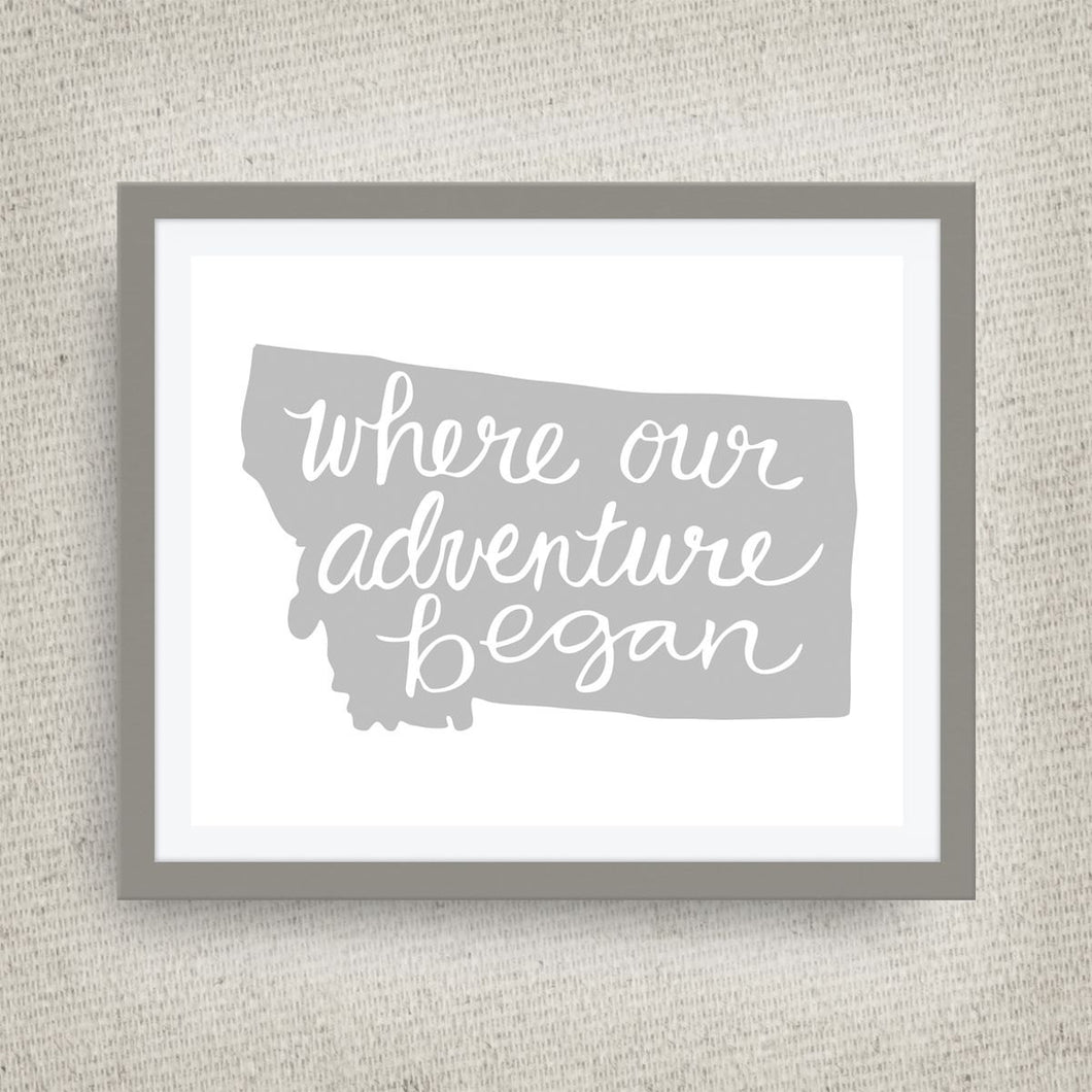 Montana Art Print - Where Our Adventure Began (TM), Hand Lettered, option of Gold Foil, Montana Wedding Art