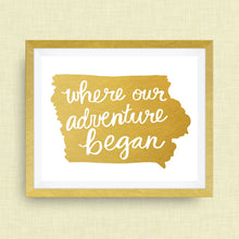 Iowa Art Print - Where Our Adventure Began (TM), Hand Lettered, option of Gold Foil, Iowa Wedding Art