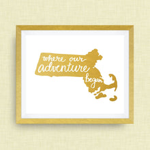 Massachusetts Art Print - Where Our Adventure Began (TM), Hand Lettered, option of Gold Foil, Massachusetts Wedding Art