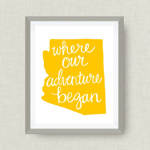 Arizona Art Print - Where Our Adventure Began (TM), Hand Lettered, option of Gold Foil, Arizona Wedding Art