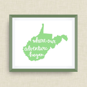West Virginia Art Print - Where Our Adventure Began (TM), Hand Lettered, option of Gold Foil, West Virginia Wedding Art