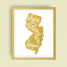 New Jersey Art Print - Where Our Adventure Began (TM), Hand Lettered, option of Gold Foil, New Jersey Wedding Art