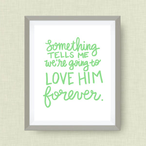 Love *him* forever - Custom Nursery Art - Pick your colors!