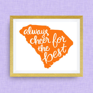 South Carolina Art Print - Always Cheer for the Best, Hand Lettered, option of Gold Foil, Wedding Art