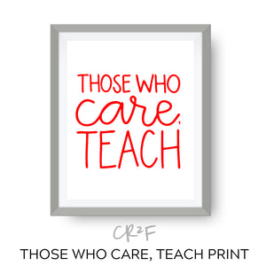 those who care, teach art print - red for ed