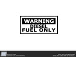 Warning Diesel Fuel Only Decal