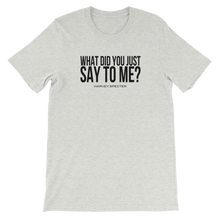 Harvey Specter Quotes What Did You Just Say to Me T-Shirt (Ash)