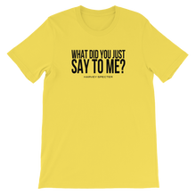Harvey Specter Quotes What Did You Just Say to Me T-Shirt (Yellow)