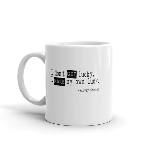 Harvey Specter Quotes I Make My Own Luck Mug (Front)