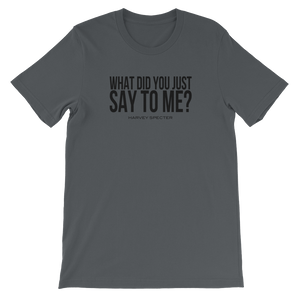 Harvey Specter Quotes What Did You Just Say to Me T-Shirt (Asphalt)