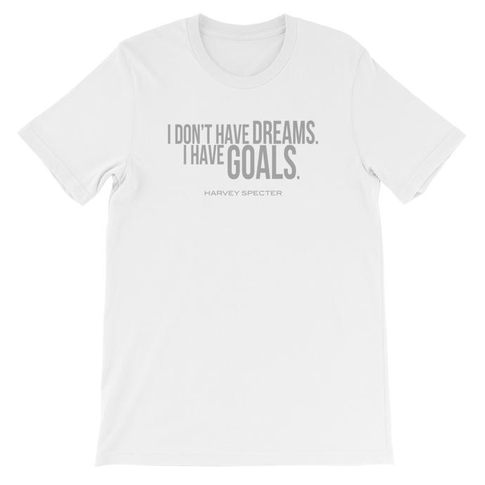 Harvey Specter Quotes I Don't Have Dreams I Have Goals T-Shirt (White)
