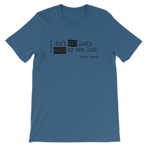 Harvey Specter Quotes I Make My Own Luck T-Shirt (Steel Blue)