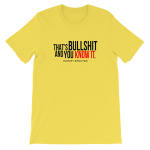 Harvey Specter Quotes That's Bullshit and You Know It T-Shirt (Yellow)