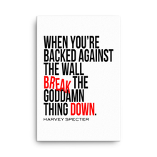 Harvey Specter Quotes Break the Goddamn Thing Down Canvas (24x36)