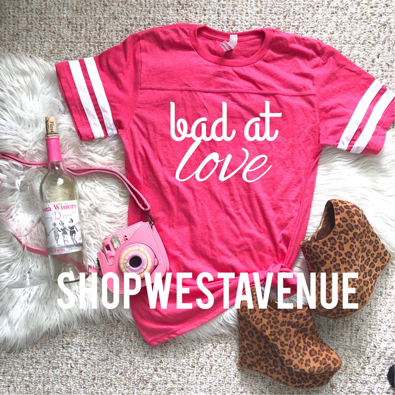 Bad At Love Tee Pre Order - West Avenue
