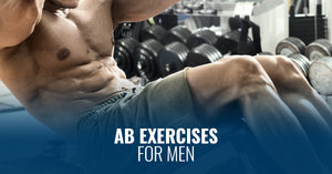 AB EXERCISES FOR MEN