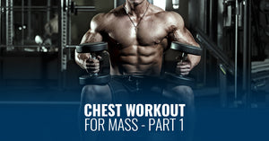 CHEST WORKOUT FOR MASS - PART 1