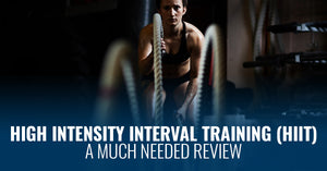 HIGH INTENSITY INTERVAL TRAINING (HIIT) - A MUCH NEEDED REVIEW