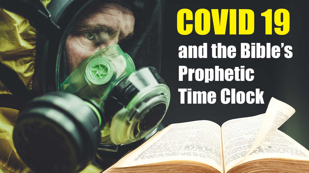 COVID-19 and the Bible's Prophetic Time Clock