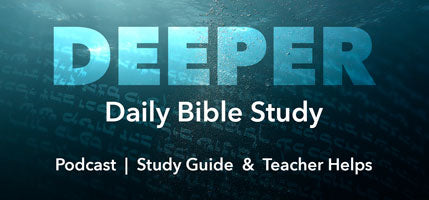 DEEPER Daily Bible Study