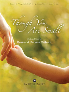 Though You Are Small, Dave and Marlene Colburn - High Voice and Piano