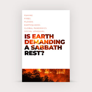 Is Earth Demanding a Sabbath Rest? (Tract)