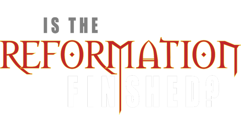 Is the Reformation Finished Logo
