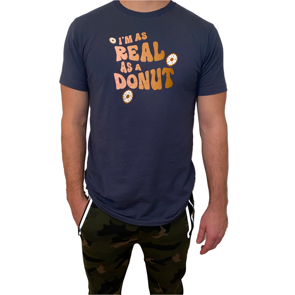 """I'm As Real As A Donut"" T-shirt"