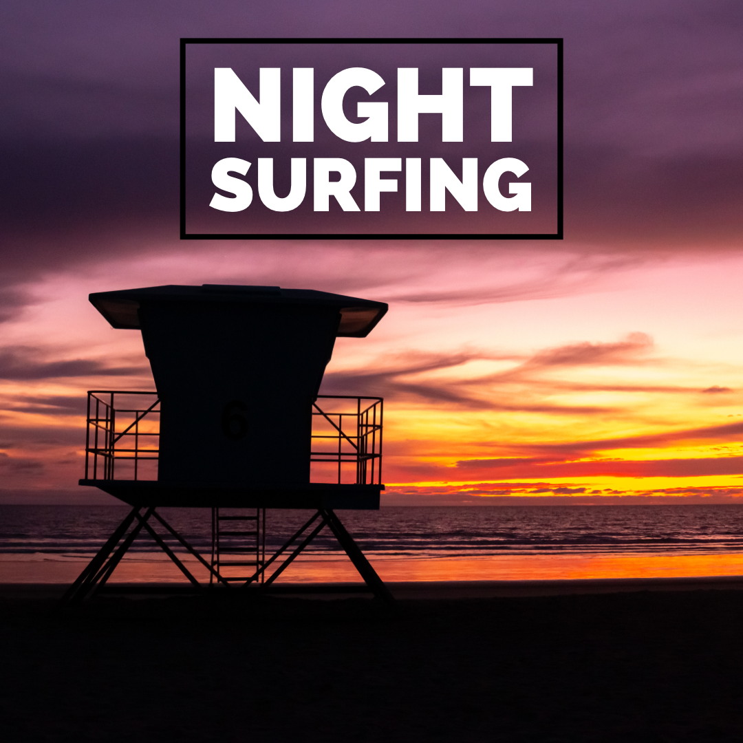 Night Surfing: Magical or Shady AF?