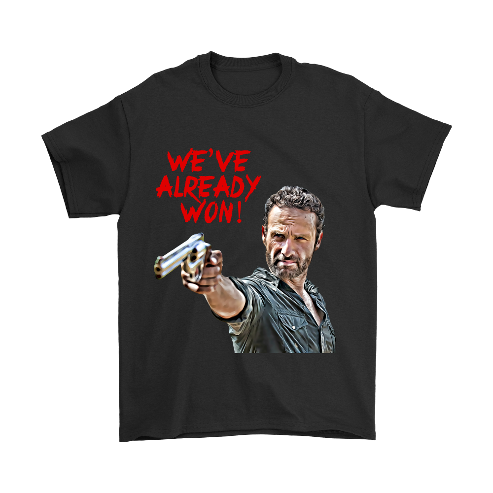 We've already won!  Rick Grimes Fan Art TWD Shirt