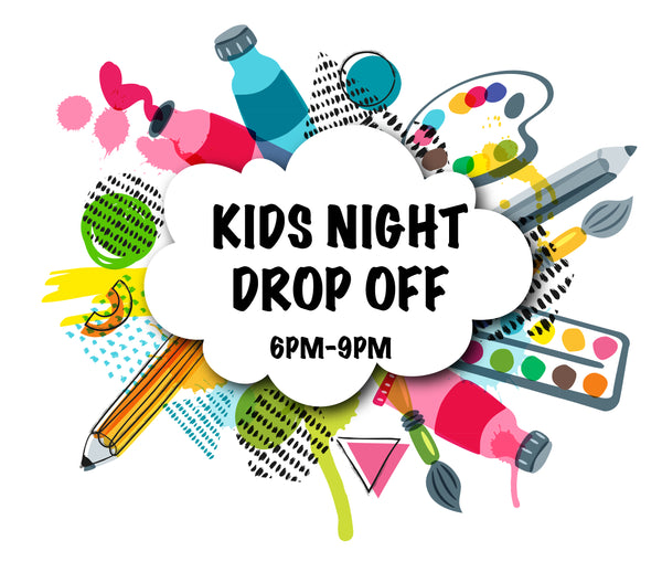 Kids Drop Off Night