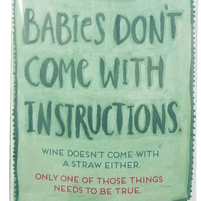 Babies Don't Come With Instructions bottle straw closeup