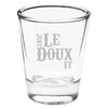 Just LeDoux It Shot Glass