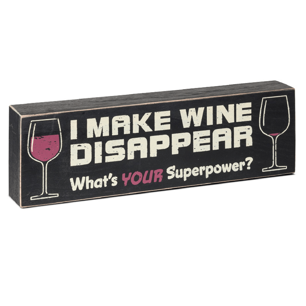 What is your superpower? I make wine disappear